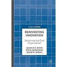 Reinventing Innovation: Designing the Dual Organization