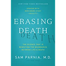 Erasing Death: The Science That Is Rewriting the Boundaries Between Life and Death