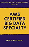 #4: AWS Certified Big Data Specialty: Ultimate Certification Practice Guide