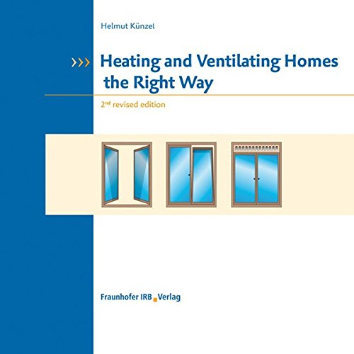 Heating and Ventilating Homes the Right Way.