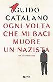 Ogni volta che mi baci muore un nazista