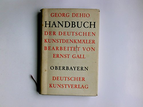 Handbuch der deutschen Kunstdenkmäler; Teil: Oberbayern
