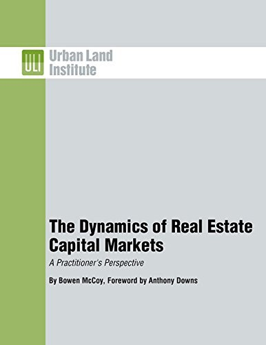 the-dynamics-of-real-estate-capital-markets-a-practitioners-perspective-by-bowen-mccoy-2006-01-01