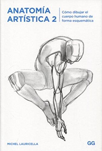 Anatomía artística 2. Cómo dibujar el cuerpo humano de forma esquemática por Michel Lauricella