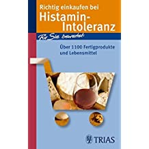 Richtig einkaufen bei Histamin-Intoleranz: Für Sie bewertet: Über 1100 Fertigprodukte und Lebensmittel (REIHE, Einkaufsführer)