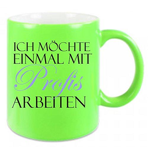 Tasse in Neonfarben' Ich möchte einmal mit Profis arbeiten ' - Kaffeetasse mit Motiv, bedruckte...