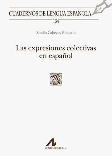 Las expresiones colectivas en español (Cuadernos de Lengua Española)