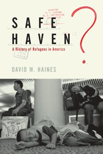 Safe Haven?: A History of Refugees in America by David W. Haines (2010-08-31)