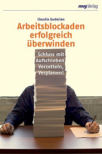 Buchseite und Rezensionen zu 'Arbeitsblockaden erfolgreich überwinden. Schluss mit Aufschieben, Verzetteln, Verplanen!' von Claudia Guderian