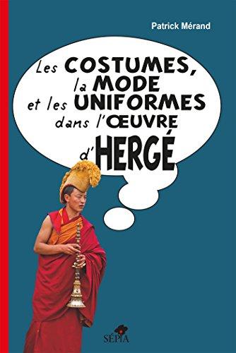 La mode, les costumes et les uniformes dans l'oeuvre d'Herg