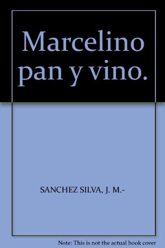 Marcelino pan y vino. [Tapa blanda] by SANCHEZ SILVA, J. M.-