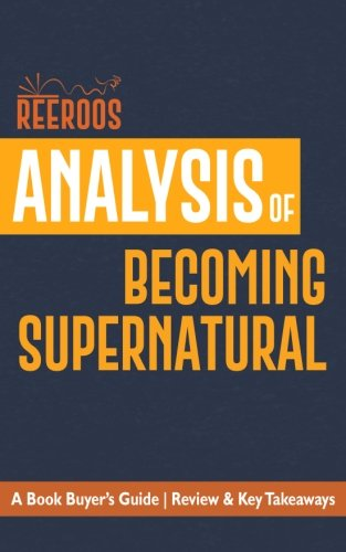 Analysis of Becoming Supernatural: A Book Buyer's Guide | Review & Key Takeaways