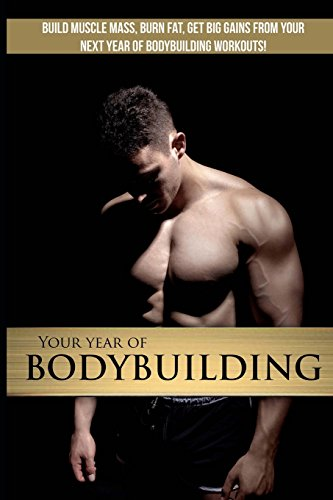 Your Year Of Bodybuilding: Get BIG gains from your next training year por James Atkinson
