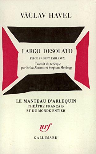 Largo Desolato: Pièce en sept tableaux