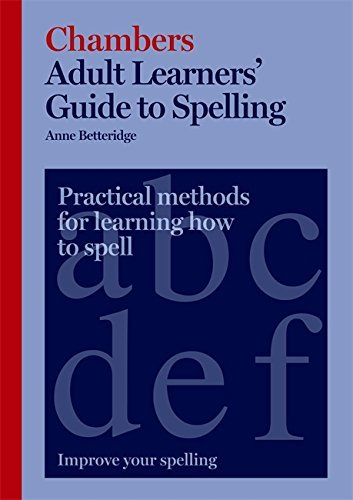 Chambers Adult Learners' Guide to Spelling by Anne Betteridge (2008-04-25)
