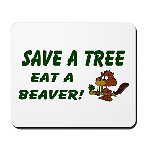 CafePress - Save a Tree Eat A Beaver - rutschfeste Gummi Mauspad, Gaming Maus Pad -