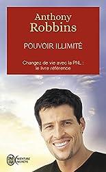 Pouvoir illimité - Changez de vie avec la PNL : le livre référence