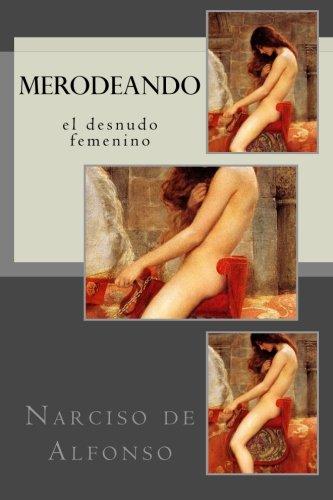 Desnudos femeninos en la pintura: Merodeos I por Narciso de Alfonso