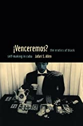 Venceremos?: The Erotics of Black Self-Making in Cuba (Perverse Modernities)