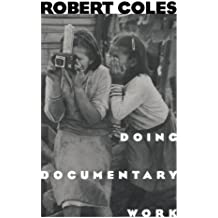 Doing Documentary Work (New York Public Library Lectures in Humanities)