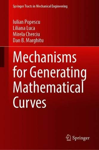 Mechanisms for Generating Mathematical Curves (Springer Tracts in Mechanical Engineering)