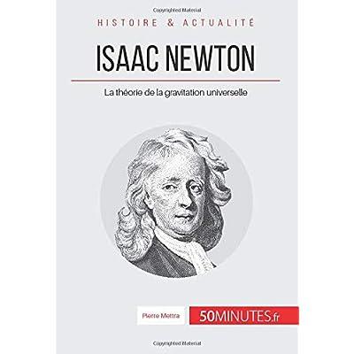 Isaac Newton: La théorie de la gravitation universelle
