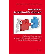 Kooperation - der Schlüssel für Inklusion!?: Studien zur Zusammenarbeit zwischen Lehrkräften allgemeiner Schulen und Lehrkräften für Sonderpädagogik (Lehren und Lernen mit behinderten Menschen)