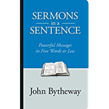 Sermons in a Sentence: Powerful Messages in 5 Words or Less