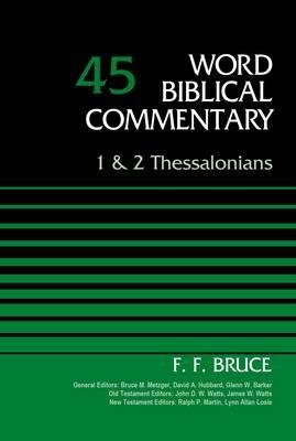 By Frederick Fyvie Bruce ; Bruce M Metzger ; David Allen Hubbard ; Glenn W Barker ; John D W Watts ; James W Watts ; Ralph P Martin ; Lynn Allan Losie ( Author ) [ 1 and 2 Thessalonians, Volume 45 (Revised) Word Biblical Commentary By Apr-2015 Hardcover