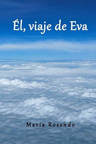 Descargar Libro Él, viaje de Eva de María Rosendo