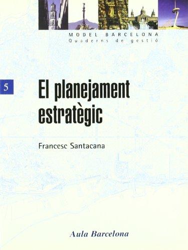 El planejament estratègic (MODEL BARCELONA. Quaderns de gestió)