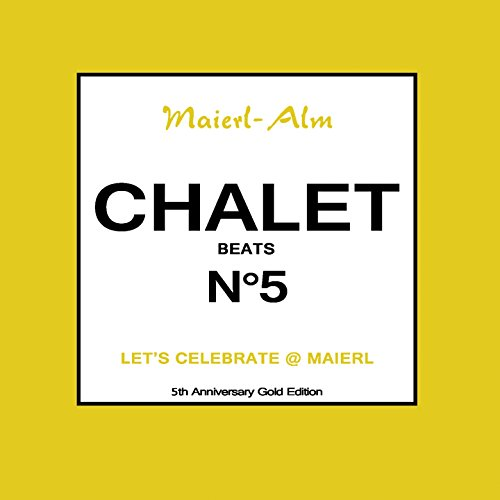 Chalet Beat No.5 - The Sound of Kitz Alps @ Maierl (Compiled by DJ Hoody & HP.Hoeger) -