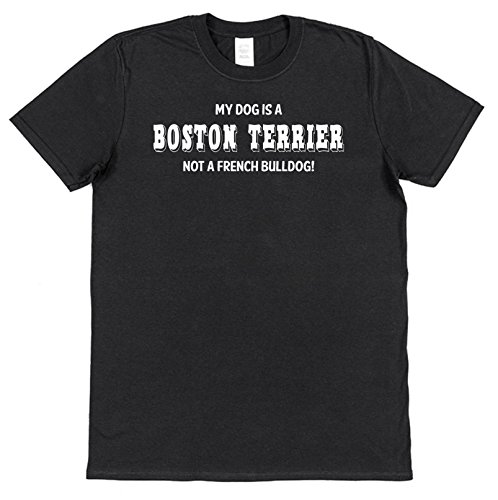 Click My Clobber Mens, T-Shirt, My Dog is A Boston Terrier Not A French Bulldog