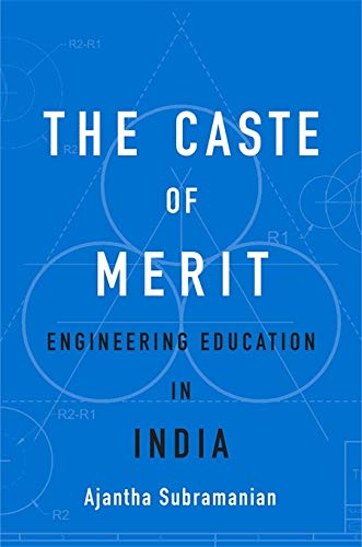 The Caste of Merit : Engineering Education in India