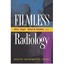 (FILMLESS RADIOLOGY (1999. 1ST SOFTCOVER PRINTING)) BY Siegel, Eliot L.(Author)Paperback Dec-2001
