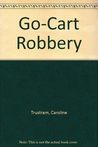 The go-cart robbery