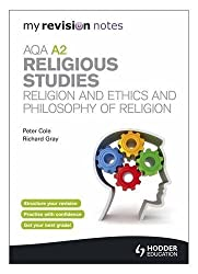 My Revision Notes: AQA A2 Religious Studies: Religion and Ethics and  Philosophy of Religion (MRN)