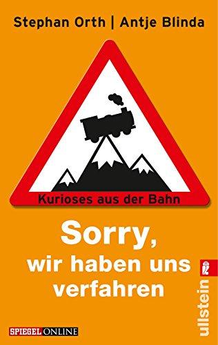 »Sorry, wir haben uns verfahren«: Kurioses aus der Bahn
