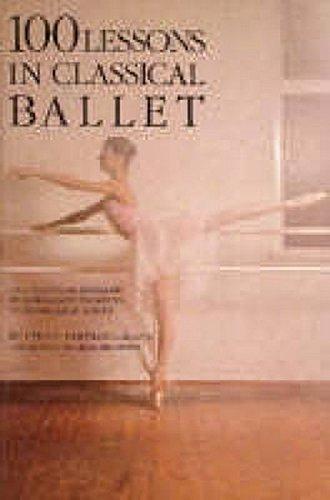 100 Lessons in Classical Ballet: The Eight-Year Program of Leningrad's Vaganova Choreographic School: Eight-year Programme of Leningrad's Vaganova Choreographic School por Vera S. Kostrovitskaya