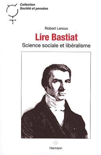 Lire Bastiat: Science sociale et libéralisme