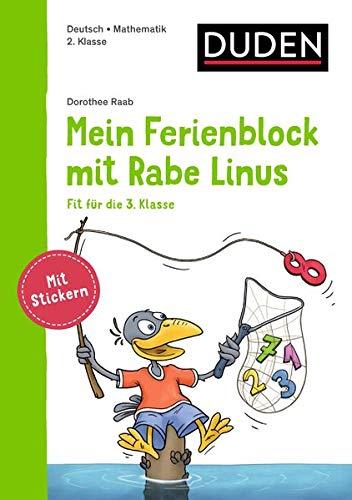 Mein Ferienblock mit Rabe Linus – Fit für die 3. Klasse: Vorbereitung auf die 3. Klasse (Einfach lernen mit Rabe Linus)