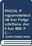 PASCAL. Programmiertechnik für Fortgeschrittene. Auch für IBM- PC und Turbo Pascal geeignet - Paul A. Sand