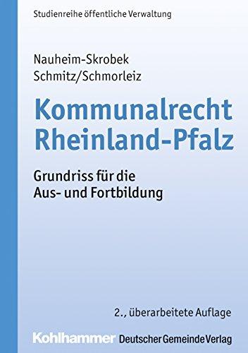 Kommunalrecht Rheinland-Pfalz: Grundriss für die Aus- und Fortbildung (DGV-Studienreihe Öffentliche Verwaltung)