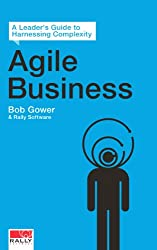 Agile Business: A Leader's Guide to Harnessing Complexity (English Edition)
