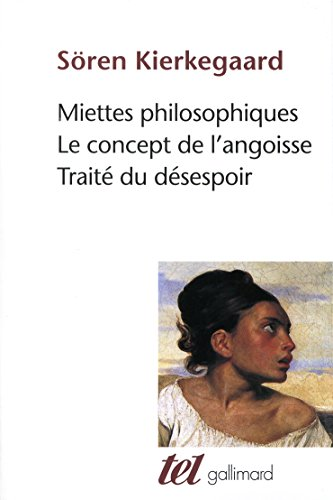 Miettes philosophiques - Le Concept de l'angoisse - Trait du dsespoir