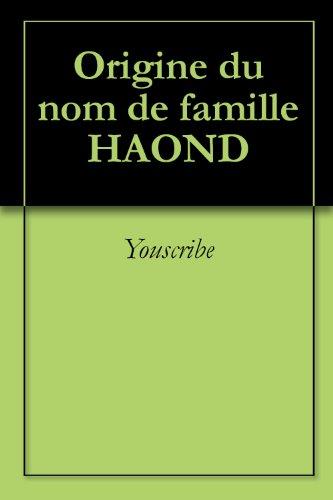 Origine du nom de famille HAOND (Oeuvres courtes)