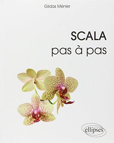 Scala pas à pas by Gildas Ménier (2014-09-09)