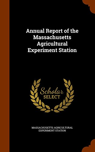 Annual Report of the Massachusetts Agricultural Experiment Station