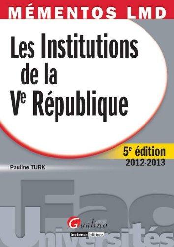 Les Institutions de la Ve République 2012-2013