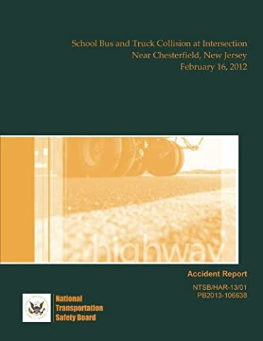 Highway Accident Report: School Bus and Truck Collision at Intersection Near Chesterfield, New Jersey February 16, 2012